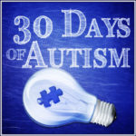When Real Life Isn't Pretty – 30 Days of Autism Awareness