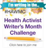 Sometimes…You Shouldn't Say a Word – Health Activist Writer's Month